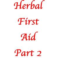 Herbal First Aid Part 2